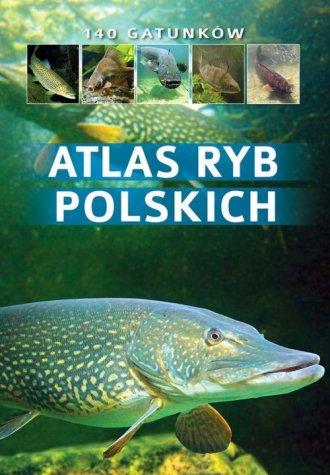 Atlas ryb polskich. 140 gatunków - okładka książki