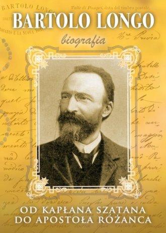 Bartolo Longo. Od kapłana szatana - okładka książki