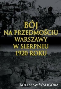 Bój na przedmościu Warszawy w sierpniu 1920 roku - okładka książki