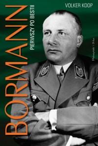 Bormann. Pierwszy po bestii - Volker - okładka książki