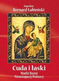 Cuda i łaski Matki Bożej Nieustającej Pomocy - okładka książki