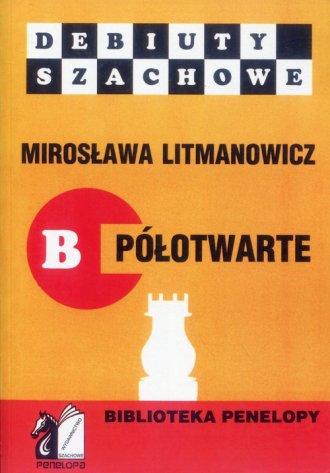 Debiuty szachowe. B półotwarte. - okładka książki