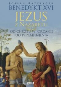Jezus z Nazaretu. Od Chrztu w Jordanie - okładka książki