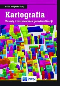Kartografia. Zasady i zastosowania geowizualizacji - okładka książki