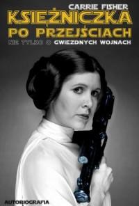 Księżniczka po przejściach. Nie tylko o Gwiezdnych Wojnach - okładka książki