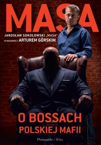 Masa o bossach polskiej mafii. - okładka książki