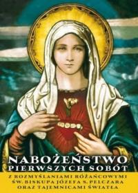 Nabożeństwo pierwszych sobót z rozmyślaniami różańcowymi św. bp. J.S. Pelczara oraz Tajemnicami światła - okładka książki