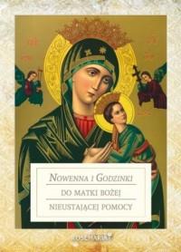 Nowenna i godzinki do Matki Bożej Nieustającej Pomocy - okładka książki