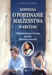 Nowenna o pojednanie małżeństwa w kryzysie z bł. Laurą Vicuną, patronką skłóconych małżeństw - okładka książki