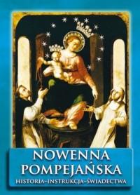 Nowenna pompejańska. Historia - instrukcja - świadectwa - okładka książki