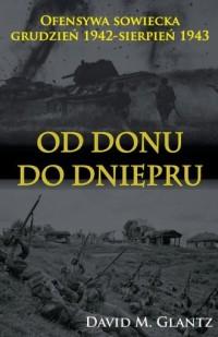 Od Donu do Dniepru. Ofensywa sowiecka - okładka książki