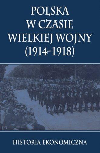 Polska w czasie Wielkiej Wojny. - okładka książki