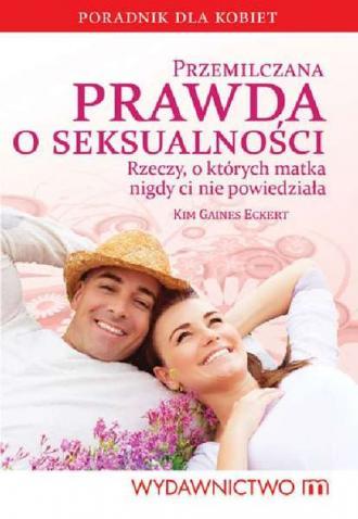 Przemilczana prawda o seksualności. - okładka książki