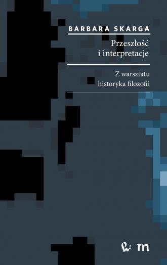 Przeszłość i interpretacje. Z warsztatu - okładka książki
