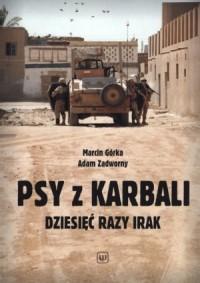 Psy z Karbali. Dziesięć razy Irak - okładka książki