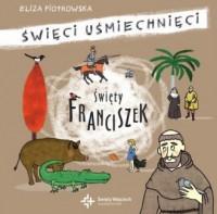 Święty Franciszek. Święci uśmiechnięci - okładka książki