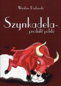 Szynkadela - produkt polski - okładka książki