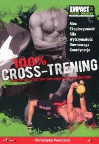 100% Cross. Trening. Ćwiczenia - okładka książki