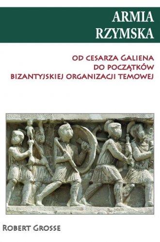 Armia rzymska od cesarza Galiena - okładka książki