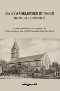 Die Evangelischen in Thorn (16-20. - okładka książki