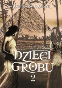 Dzieci grobu 2 - okładka książki