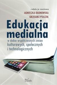 Edukacja medialna w dobie współczesnych - okładka książki