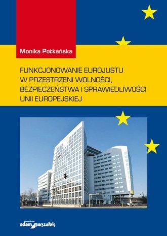 Funkcjonowanie Eurojustu w przestrzeni - okładka książki