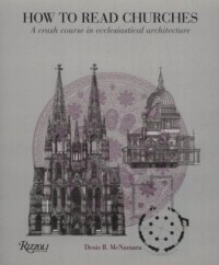How to Read Churches. A Crash Course in Ecclesiastical Architecture - okładka książki