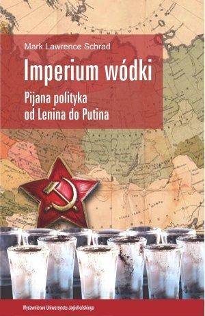 Imperium wódki. Pijana polityka - okładka książki