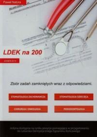 LDEK na 200. Tom 1. Zbiór zadań zamkniętych wraz z odpowiedziami - okładka książki