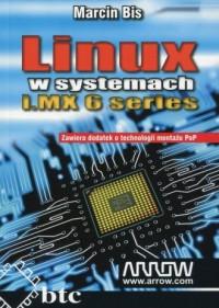 Linux w systemach i.MX 6 series. Zawiera dodatek o technologii montażu PoP - okładka książki