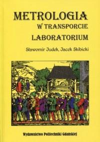 Metrologia w transporcie. Laboratorium - okładka książki