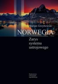 Norwegia. Zarys systemu ustrojowego - okładka książki