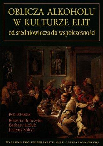 Oblicza alkoholu w kulturze elit - okładka książki