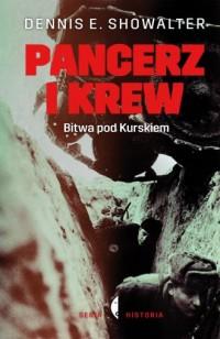 Pancerz i krew. Bitwa pod Kurskiem - okładka książki