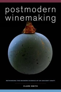 Postmodern Winemaking. Rethinking the Modern Science of an Ancient Craft - okładka książki