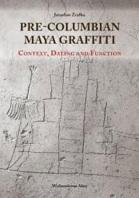 Pre-Columbian Maya Graffiti. Contex, Dating and Function - okładka książki