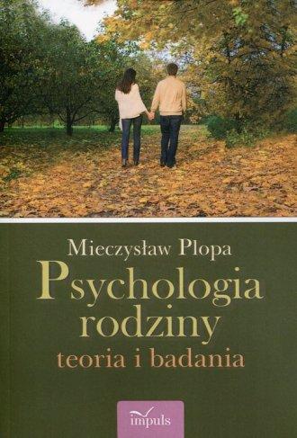Psychologia rodziny. Teoria i badania - okładka książki