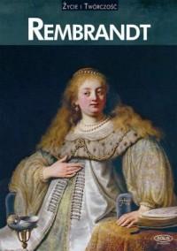 Rembrandt. Życie i twórczość - okładka książki