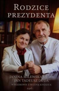 Rodzice Prezydenta. Janina Milewska-Duda i Jan Tadeusz Duda w rozmowie z Mileną Kindziuk - okładka książki