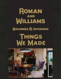 Roman And Williams Buildings and Interiors. Things We Made - okładka książki