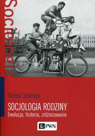 Socjologia rodziny. Ewolucja, historia, - okładka książki