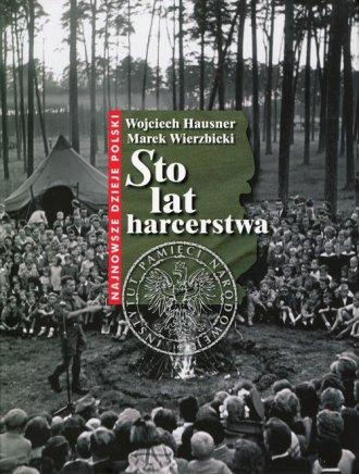 Sto lat harcerstwa. Seria 18/89 - okładka książki