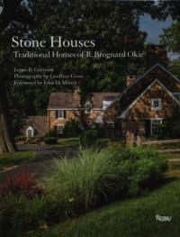 Stone Houses. Traditional Homes of R. Brognard Okie - okładka książki