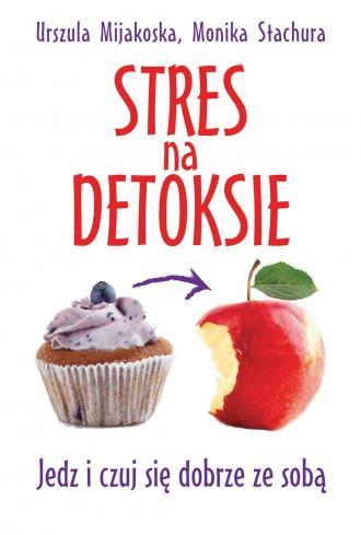 Stres na detoksie. Jedz i czuj - okładka książki