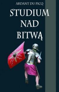Studium nad bitwą - Ardant du Picq - okładka książki
