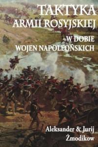 Taktyka armii rosyjskiej w dobie wojen napoleońskich - okładka książki