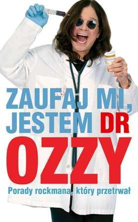 Zaufaj mi, jestem dr Ozzy. Porady - okładka książki