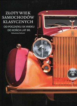 Złoty wiek samochodów klasycznych - okładka książki