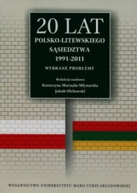 20 lat polsko-litewskiego sąsiedztwa 1991-2011. Wybrane problemy - okładka książki